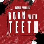 Born with Teeth