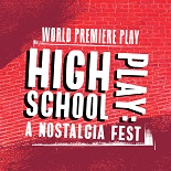 High School Play: A Nostalgia Fest